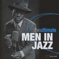 The Ultimate Men In Jazz